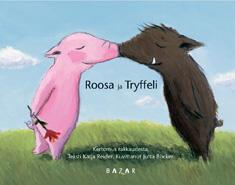Roosa ja Tryffeli;  Tryffeli ja Roosa