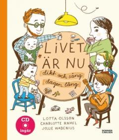 Livet är nu : dikt och sång dagen lång