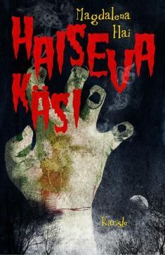 Haiseva käsi ja muita kauheita tarinoita Uhriniituntakaisesta