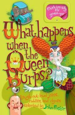 What happens when the queen burps?