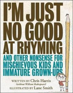 I'm just no good at rhyming