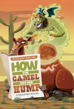 How the camel got his hump : the graphic novel