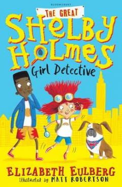 The great Shelby Holmes : girl detective