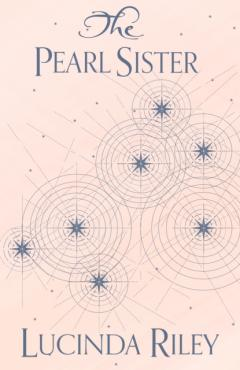 Lucinda Riley: The pearl sister - CeCe's story