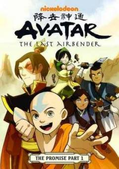 Avatar, the last airbender : the promise. Part one