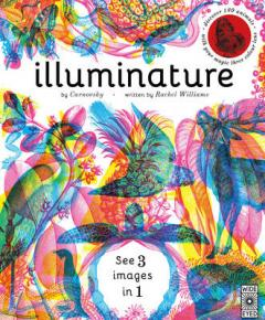 Illuminature : use the magic viewing lens to discover a hidden world of animals