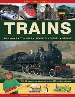 Trains : railways, tunnels, signals, diesel, steam