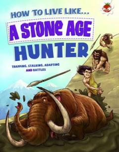 How to live like a Stone Age hunter
