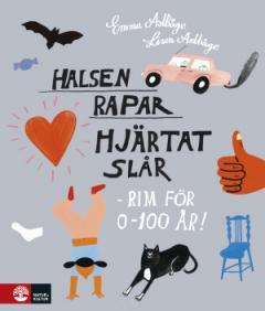 Halsen rapar, hjärtat slår : rim för 0-100 år!