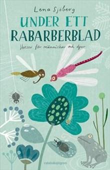 Under ett rabarberblad : verser för människor och djur