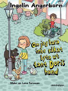 Om jag bara inte hade råkat byta ut tant Doris hund