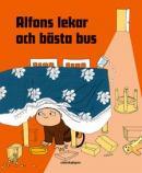 Alfons lekar och bästa bus - efter Gunilla Bergströms bokfigur Alfons Åberg