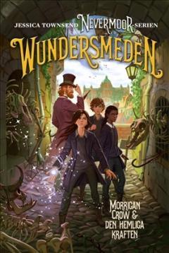 Nevermoor:Wundersmeden - Morrigan Crow & hemliga kraften
