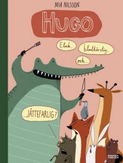 Hugo : elak, blodtörstig, och... jättefarlig?