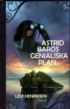 Astrid Baros genialiska plan
