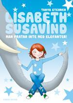Lisabeth Susavind : man pratar inte med elefanter!