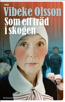 Vibeke Olsson: Som ett träd i skogen