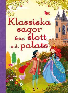 Klassiska sagor från slott och palats