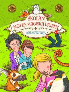 Skolan med de magiska djuren: Hålmakaren