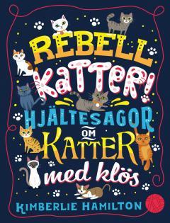 Rebellkatter! Hjältesagor om katter med klös