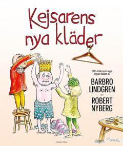 Thumbnail Kejsarens nya kläder : H. C. Andersens saga i nyare kläder