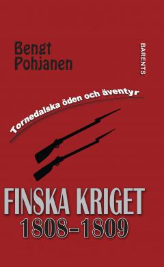 Bengt Pohjanen: Finska kriget 1808-1809