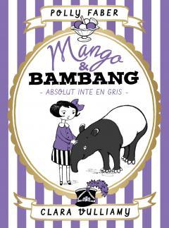 Mango & Bambang. Absolut ingen gris