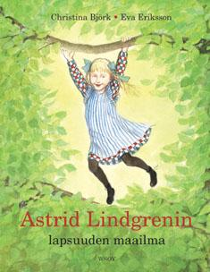 Astrid Lindgrenin lapsuuden maailma