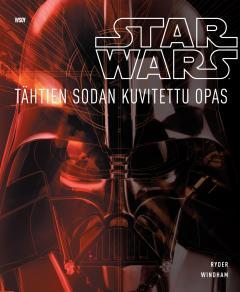 Star wars : Tähtien sodan kuvitettu opas