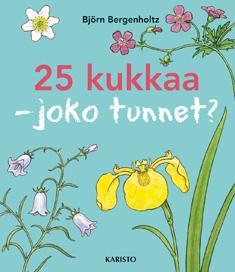 25 kukkaa: joko tunnet?