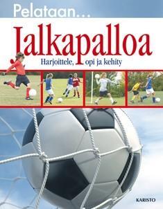 Pelataan... jalkapalloa : harjoittele, opi, kehity