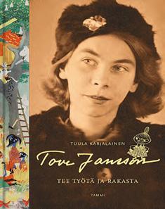 Tove Jansson : tee työtä ja rakasta