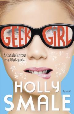 Geek Girl. Matalalentoa mallitaivaalla