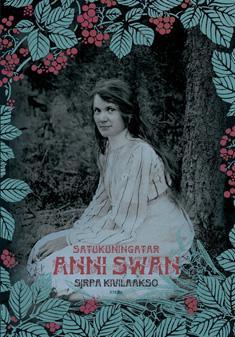 Satukuningatar Anni Swan : elämä ja teokset
