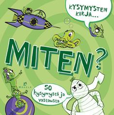 Kysymysten kirja -sarja esim. Miksi/Kuka/Mikä/Millainen/Miten
