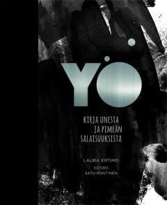 Yö: kirja unesta ja pimeän salaisuuksista