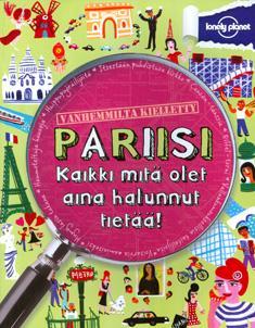 Vanhemmilta kielletty Pariisi tai Lontoo