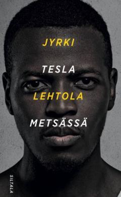 Tesla metsässä : kohtuuttomia esseitä