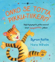 Onko se totta, Pikku-Tiikeri? : neljä kysymystä, jotka