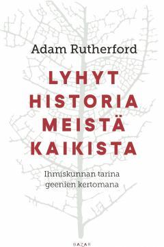 Lyhyt historia meistä kaikista : ihmiskunnan tarina geenien kertomana
