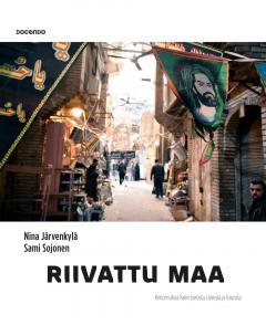 Riivattu maa : kertomuksia Irakin pelosta, toivosta ja uskosta