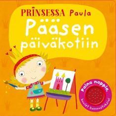 Prinsessa Paula : pääsen päiväkotiin