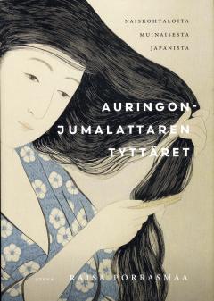 Auringonjumalattaren tyttäret : naiskohtaloita muinaisesta Japanista