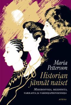Historian jännät naiset : merirosvoja, meedioita, varkaita ja vakoojaprinsessoja