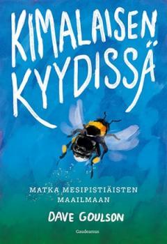 Kimalaisen kyydissä : matka mesipistiäisten maailmaan