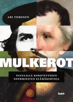 Mulkerot : patsaalle korotettujen suurmiesten elämäkertoja
