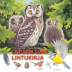 Lapsen oma lintukirja, vesikirja, talvikirja, luontoretki tai petokirja