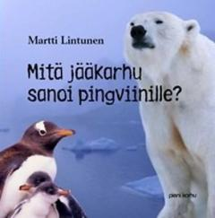 Mitä jääkarhu sanoi pingviinille?