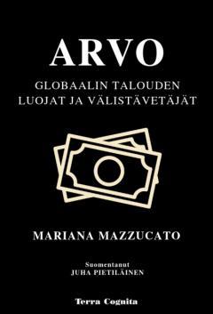 Arvo : globaalin talouden luojat ja välistävetäjät