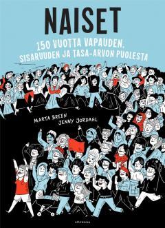 Naiset : 150 vuotta vapauden, sisaruuden ja tasa-arvon puolesta